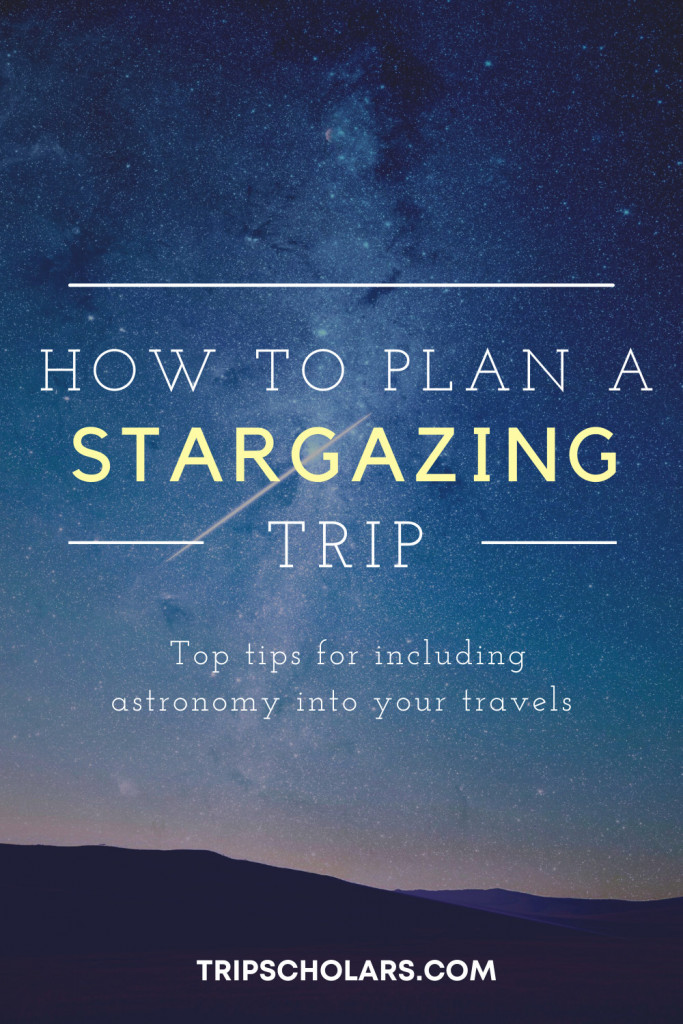 Pin, image of stars in sky and Text:How to plan a stargazing trip